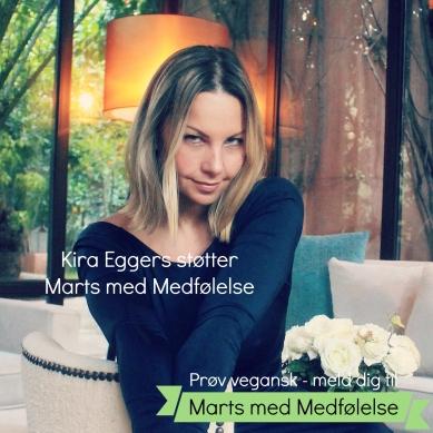 Kira Eggers har taget imod udfordringen og deltager i Marts med Medfølelse, fordi hun gerne vil gøre det bedre for dyrene og sin egen sundhed. Det er superfedt - plantefedt! Tak for støtten, Kira.