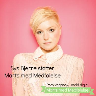 Sys Bjerre er vegetar og spiser overvejende vegansk. Hun støtter initiativet, fordi hun selv kunne have brugt det i starten, da hun skiftede livsstil. Tak for støtten, Sys!